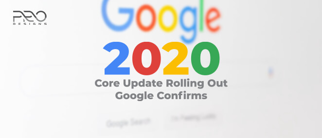 2020 Core Update Rolling Out: Google Confirms