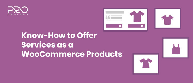 Know-How To Offer Services As A WooCommerce Products