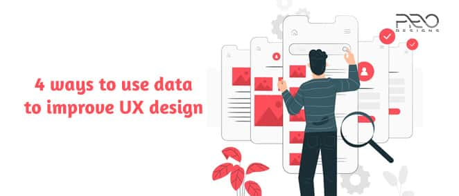 4 Ways To Use Data To Improve UX Design