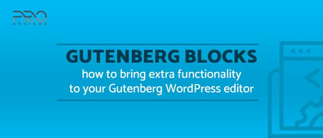 Gutenberg Blocks - How To Bring Extra Functionality To Your Gutenberg WordPress Editor