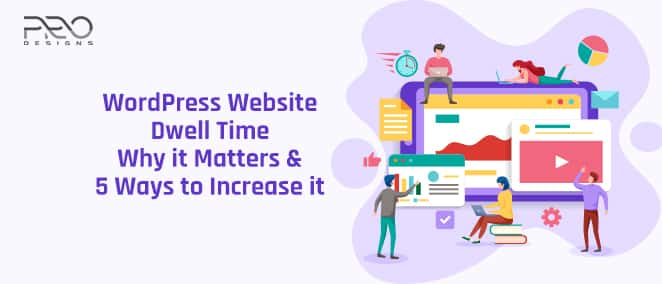 WordPress Website Dwell Time – Why it Matters & 5 Ways to Increase it