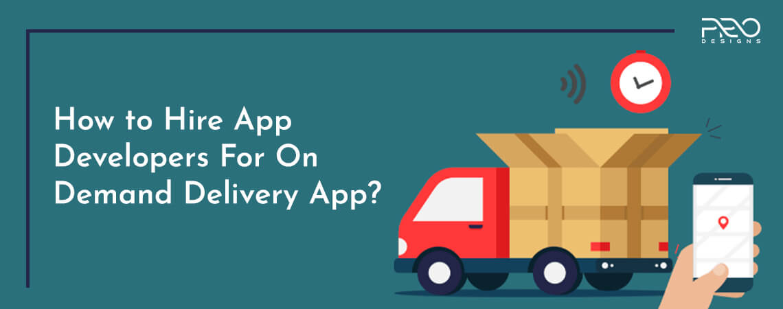 How To Hire App Developers For On Demand Delivery App?
