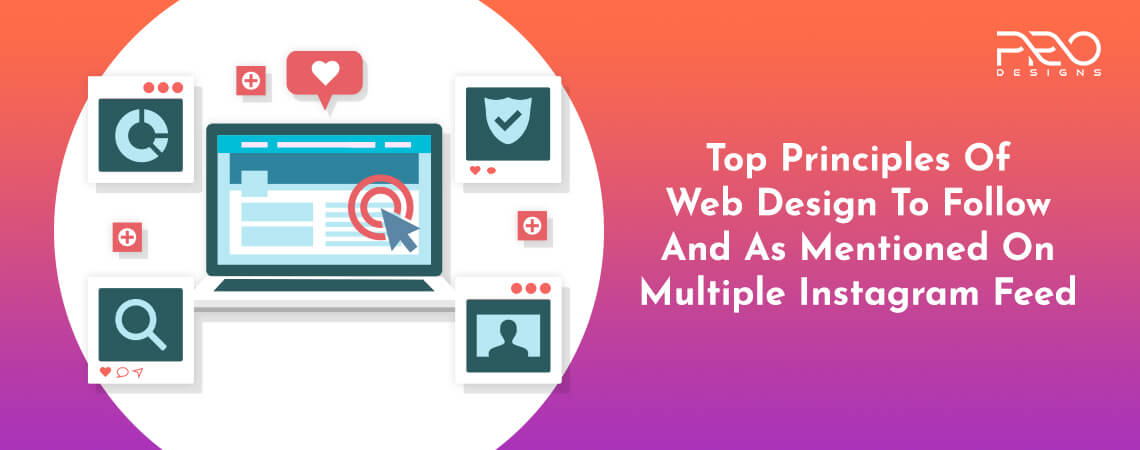 Top Principles Of Web Design To Follow And As Mentioned On Multiple Instagram Feeds