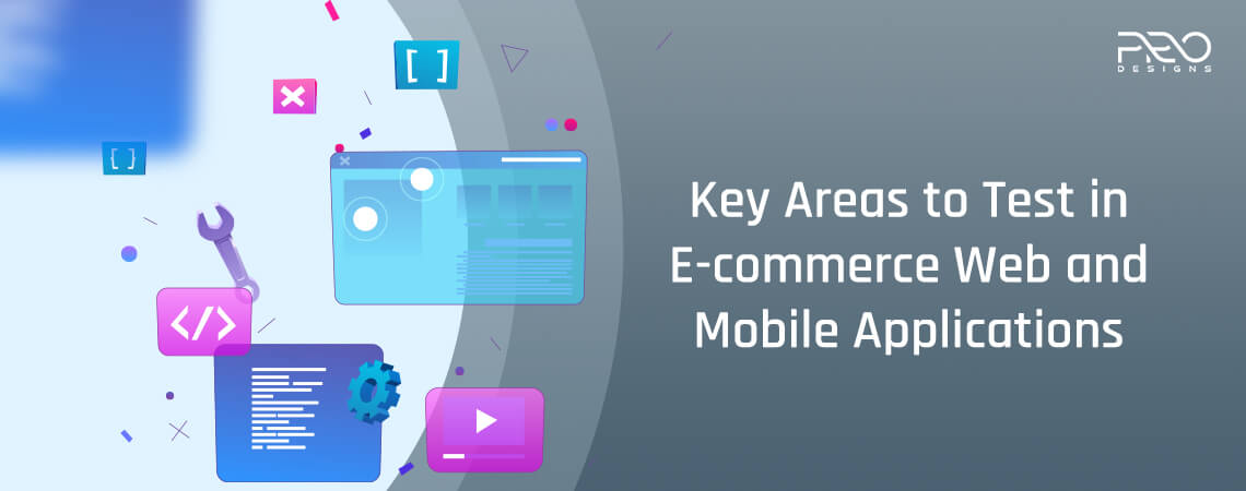 Key Areas to Test in E-commerce Web and Mobile Applications