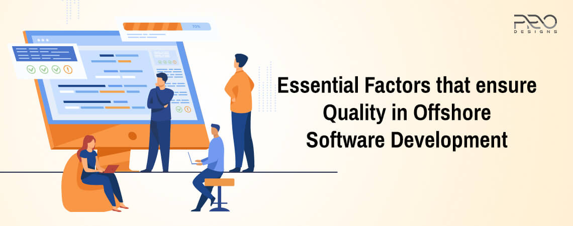 Essential Factors that ensure Quality in Offshore Software Development