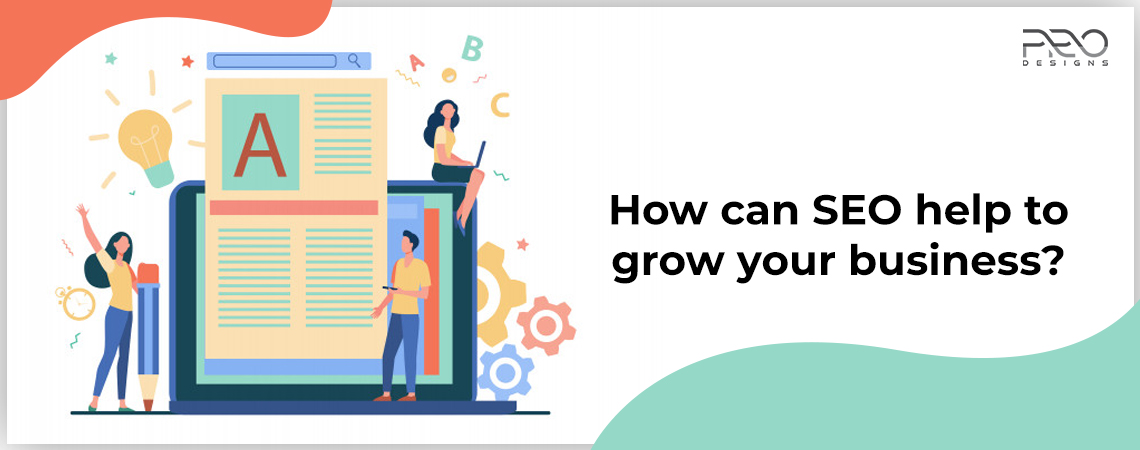 How can SEO help to grow your business?