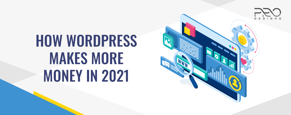 How WordPress makes more money in 2021