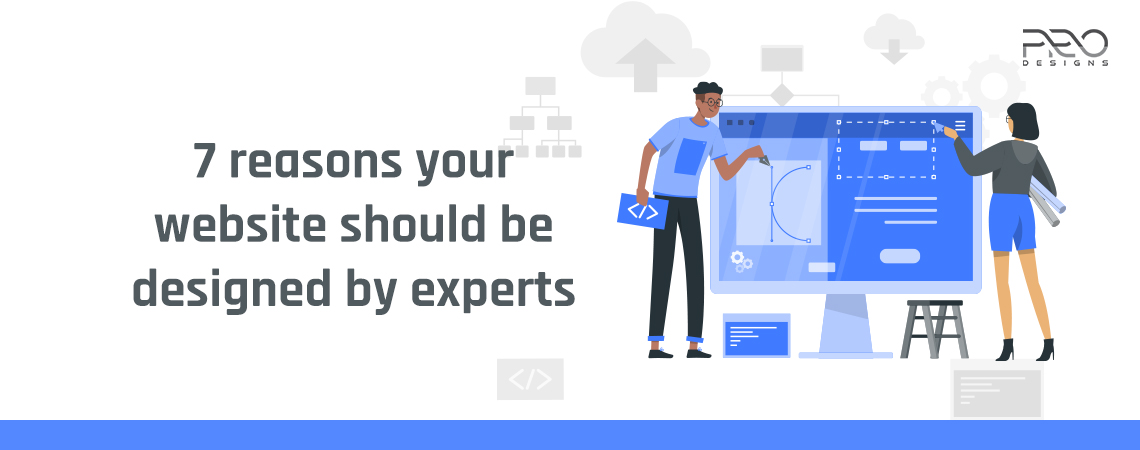 7 reasons your website should be designed by experts